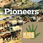 Pioneers by KIDS DISCOVER